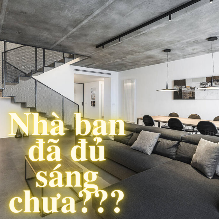 Nhà bạn đã đủ sáng chưa?